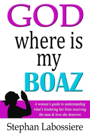 """God where is my Boaz?"" by Stephan Labossiere; Highly Recommended!"